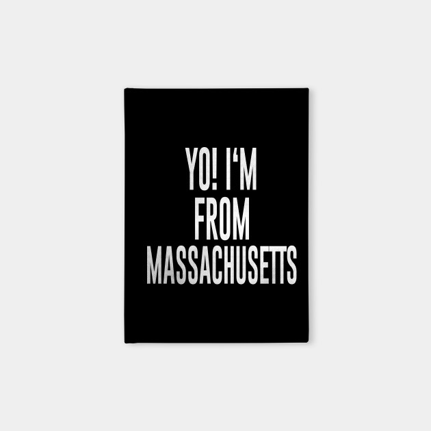 Massachusetts - MA Yo! Love my state