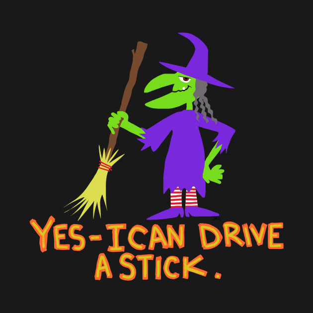 witch yes i can drive a stick