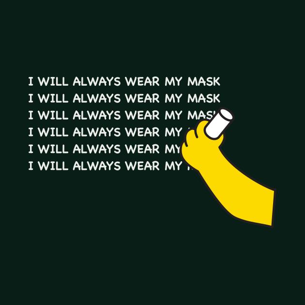 I WILL ALWAYS WEAR MY MASK