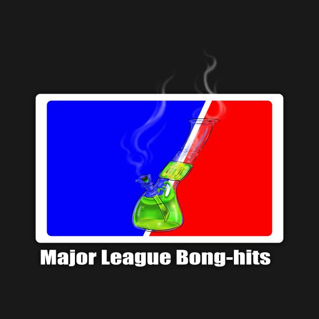 Major League Bong-hits
