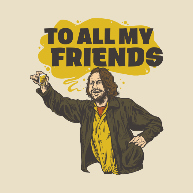 Barfly: To All My Friends
