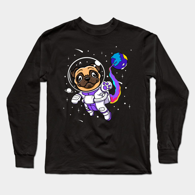Pug Astronaut In A Space Suit Cute Dog Humor Long Sleeve T-Shirt