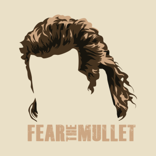 Fear The Mullet t-shirts