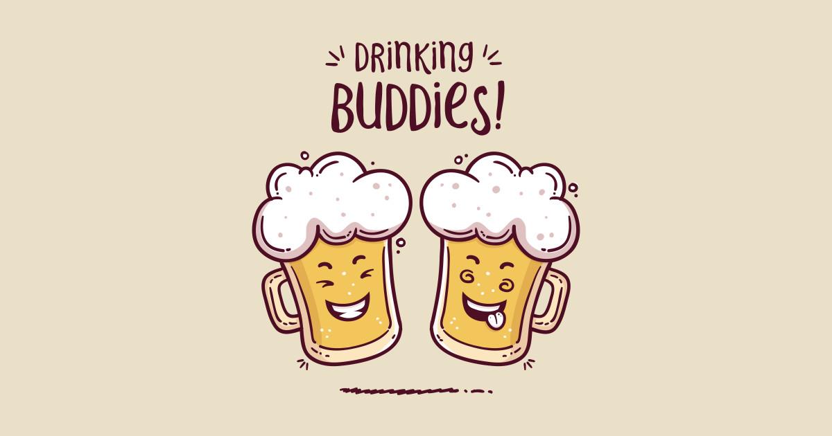 Drinking Buddies Beer Lovers
