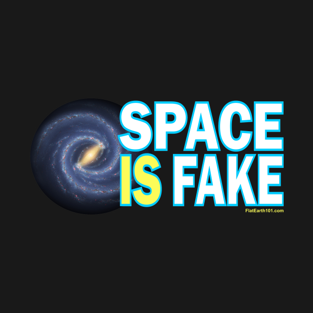 Space IS Fake!