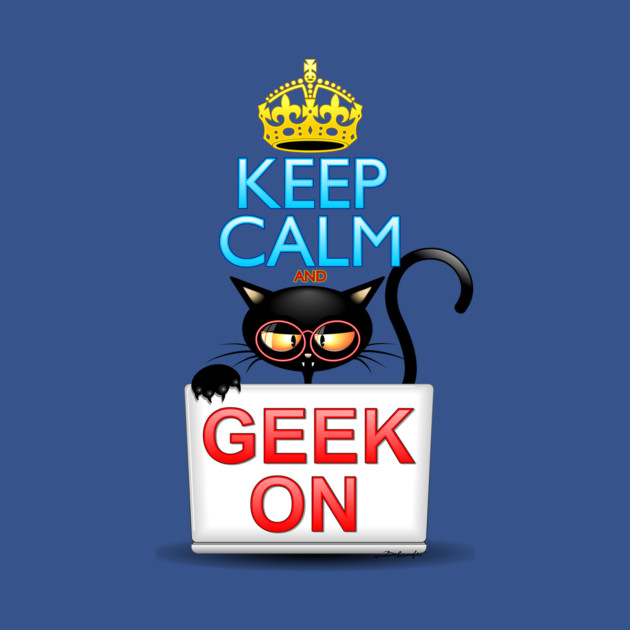 Keep Calm and Geek on! Cartoon Cat