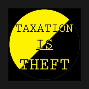 Taxation Is Theft t-shirts