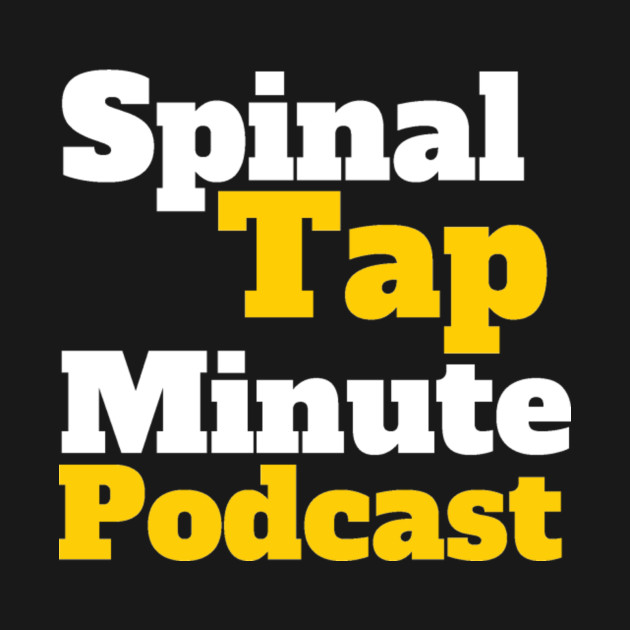 Spinal Tap Minute Podcast