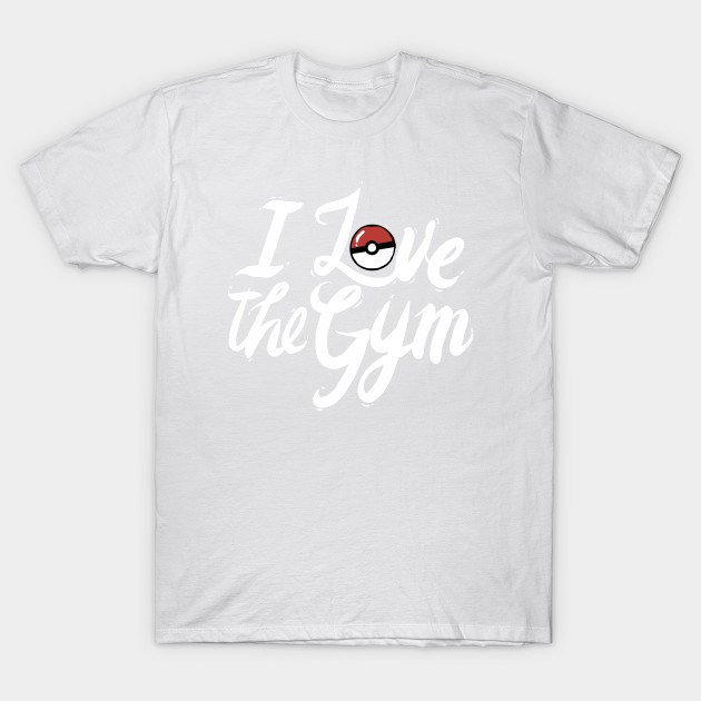 I Love The Gym T-Shirt-TOZ