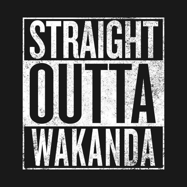 Black Panther - Straight Outta Wakanda