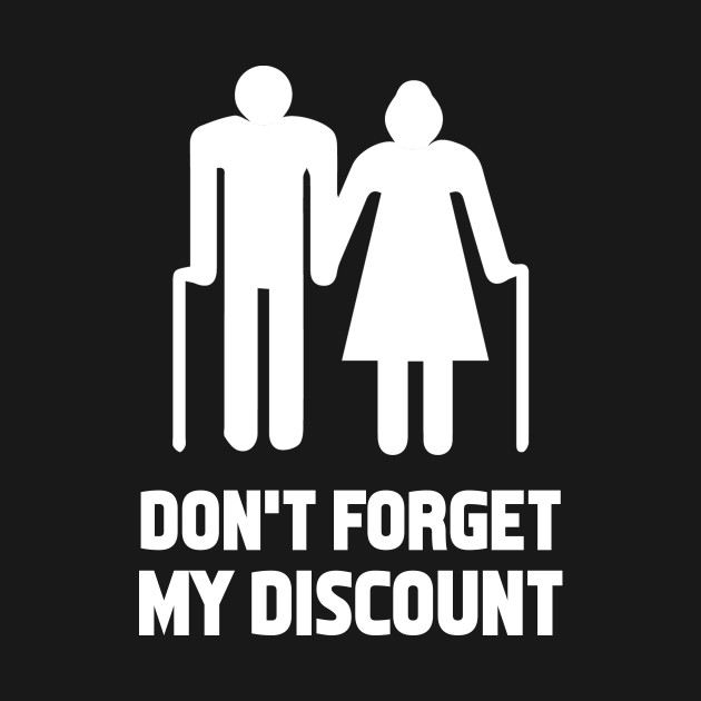 d079a51f3d ... Senior Citizen Discount Elderly Old People Funny TShirt Gift
