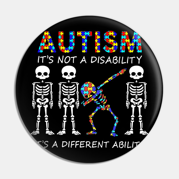 It/'s a different ability It/'s not a disability Autism