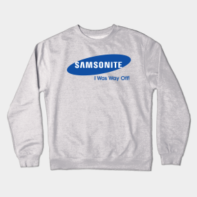Samsonite I Was Way Off Mens T Shirt Funny Joke Quote Dumb and Dumber Movie Cool