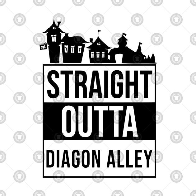 Straight Outta Diagon Alley HP fan