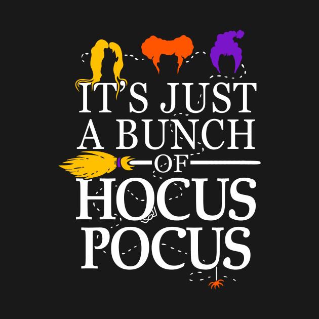 9ab8fee7 It's Just a Bunch of Hocus Pocus - Hocus Pocus - T-Shirt | TeePublic
