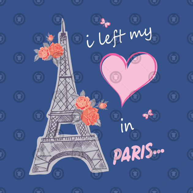 ba9452b87d ... I Left My Heart In Paris Tshirt Gift For All The Paris Lovers Funny And  Cute