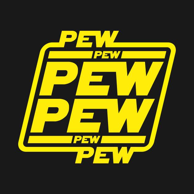 Pew Pew Pew Funny T Shirt Teepublic