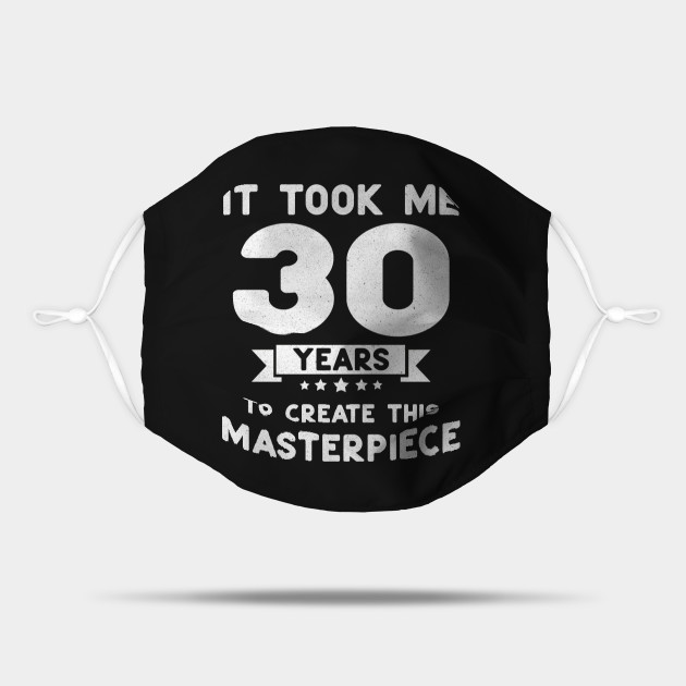 30th Birthday Gift Idea Funny 30 Years Old Awesome Vintage 30th Birthday Gift Idea Mask Teepublic