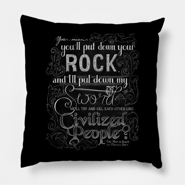 civilized people princess bride pillow teepublic