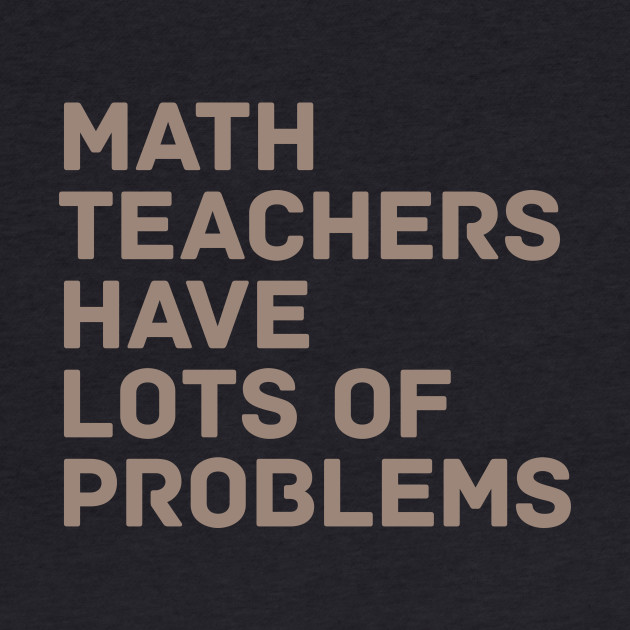 Math Teachers Problems