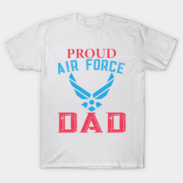 5979c3fc Proud Air Force Dad Cute Gift - Dad Daddy Father Grandfather Grandpa ...
