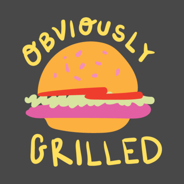 Obviously Grilled - Steamed Hams