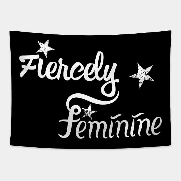 Fiercely Feminine   Woman Empowerment Slogan White