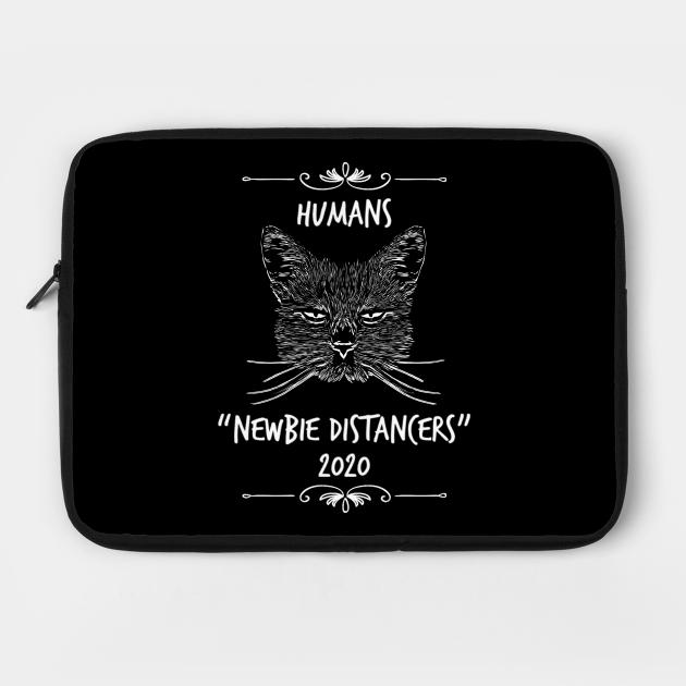 Funny Cute Social Quarantine Distancing 2020 Sarcastic Cat Saying