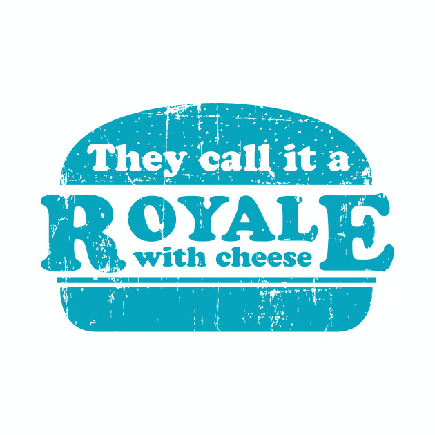 Royale with cheese - Pulp Fiction