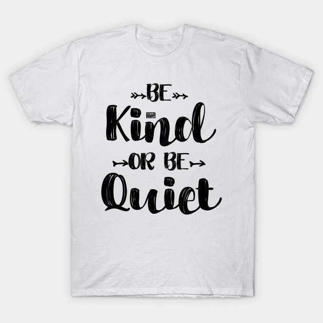 16d81eba4ae Black Funny Teacher Saying Be Kind Or Be Quiet Quote - Be Kind Or Be ...