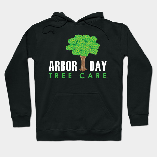 National Arbor Day Forest Tree Care Planting Hoodie