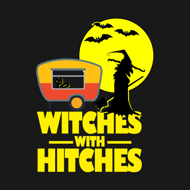 6da529ce Witches with Hitches Halloween Camping T-Shirt - Halloween - Pillow ...