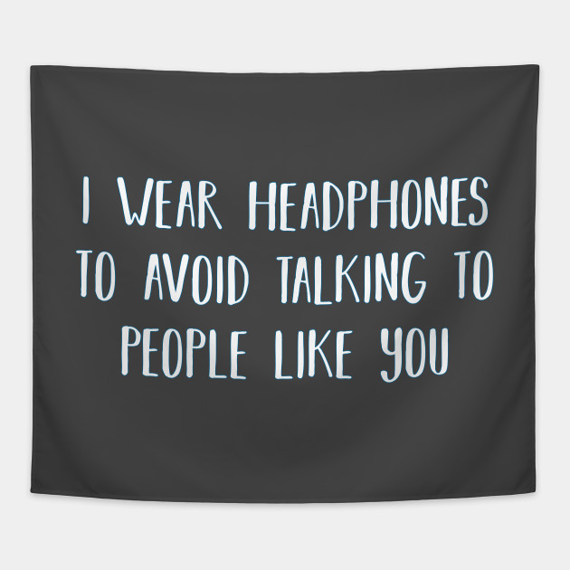 Fuck Off Quotes Mesmerizing Avoid People  Fuck Off Headphones Funny Quotes For Girls Ignore