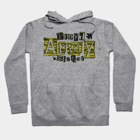 8282cc34 Main Tag Military Veteran Gift Hoodies. Description. This awesome shirt is  the perfect gift idea for Army Sister ...