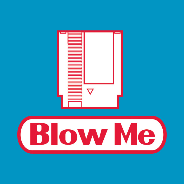 Blow Me (NES Version)