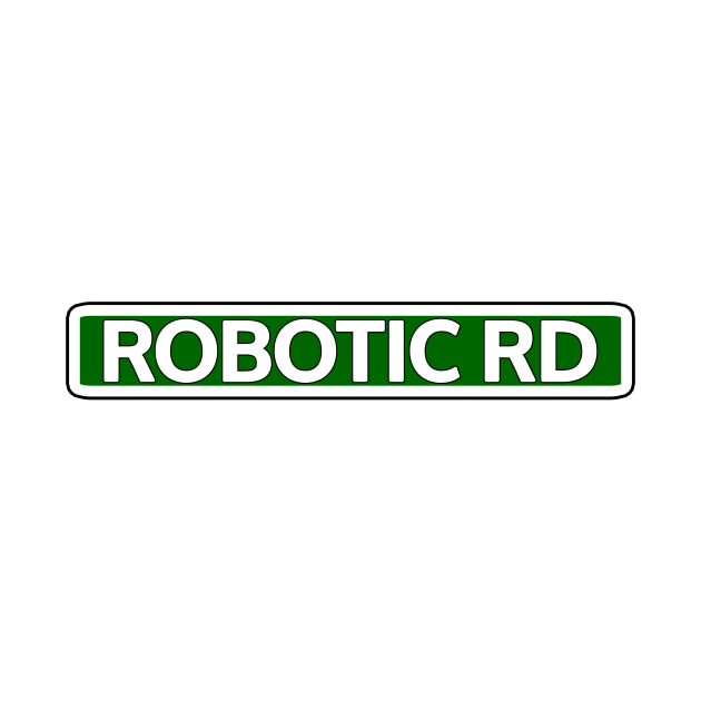 Robotic Rd Street Sign