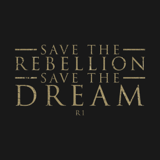 Save The Rebellion Save The Dream