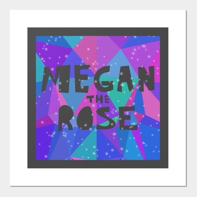 MEGAN the ROSE