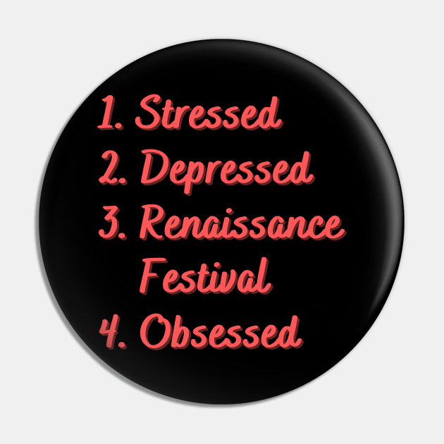 Stressed. Depressed. Renaissance Festival.