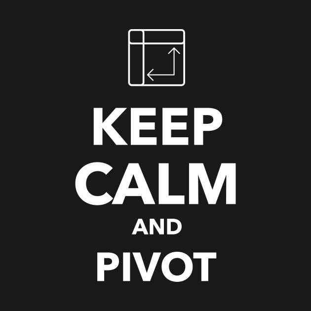 Keep Calm and Pivot