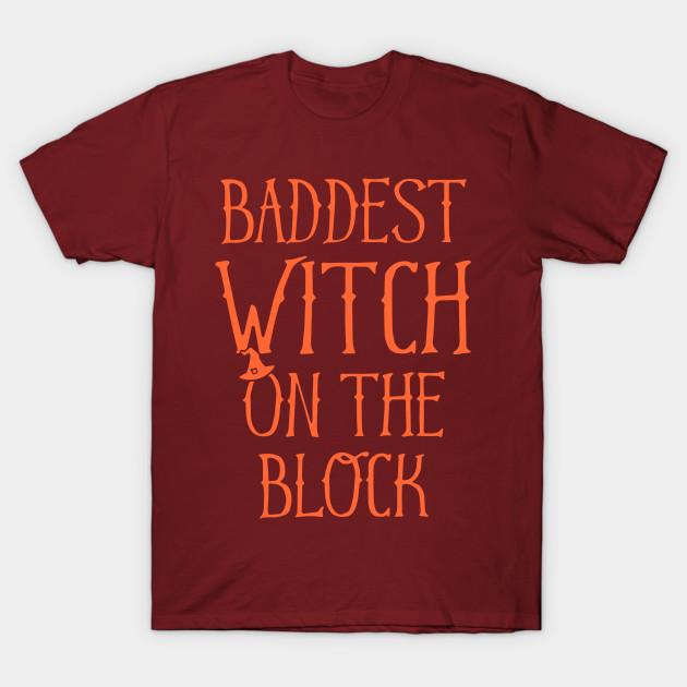 3fcd96bd2b8f Baddest Witch On The Block - Halloween - T-Shirt   TeePublic