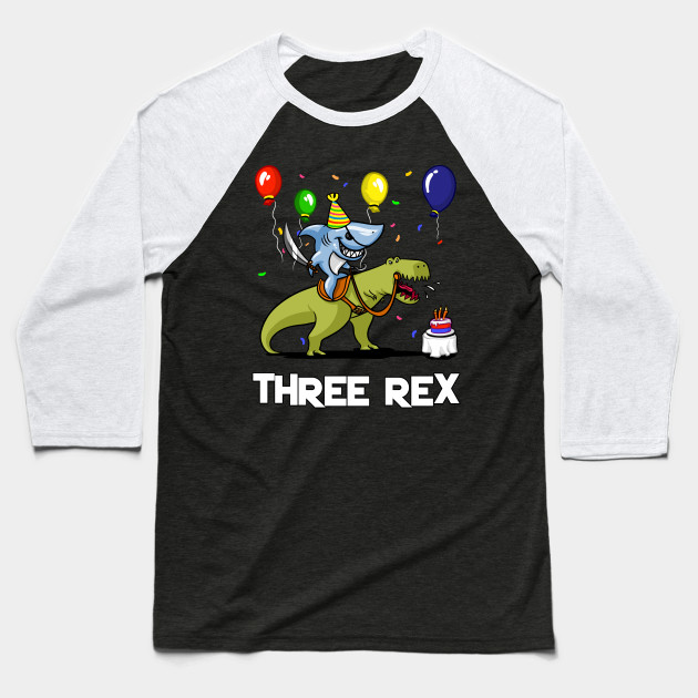 Three Rex Kids 3rd Birthday Shark Riding Dinosaur Baseball T Shirt