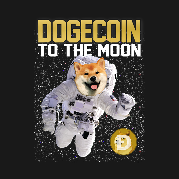 DOGECOIN To The Moon - cryptocurrency funny dog astronaut ...