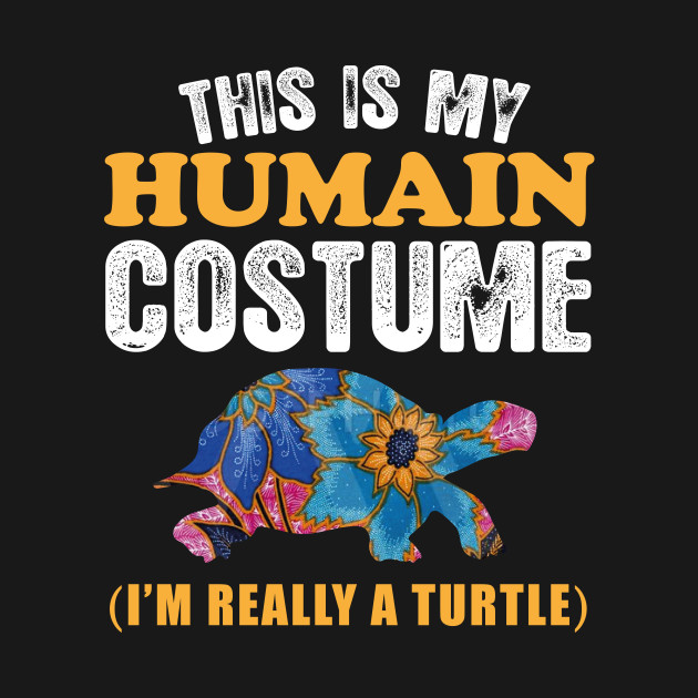 This is my humain costume i'm really a turtle