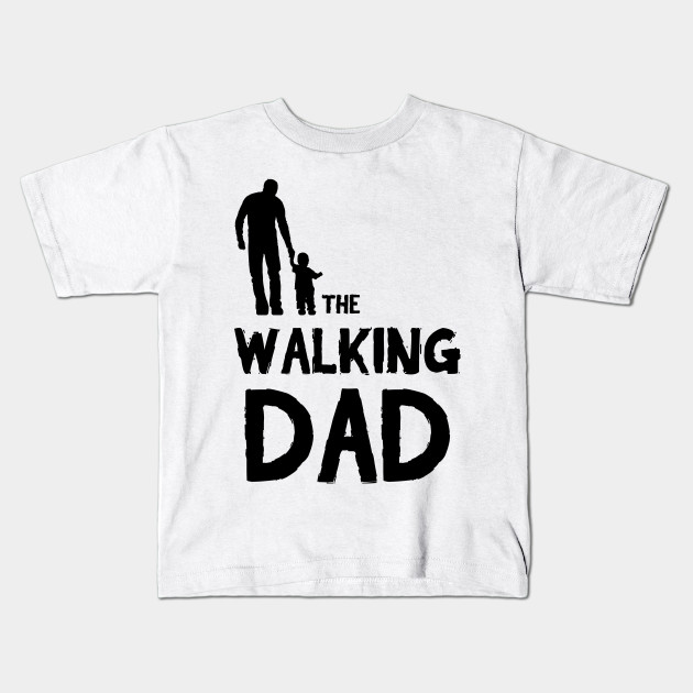 The Walking Dad Funny Quote