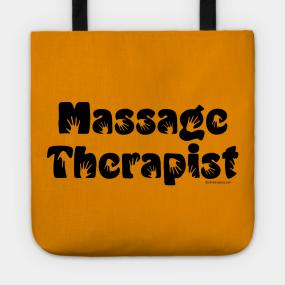 Massage Therapist Totes   TeePublic