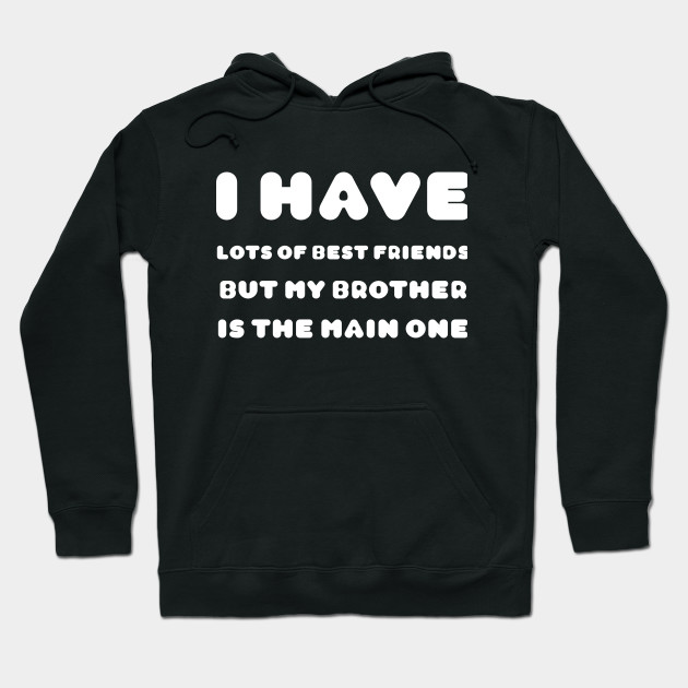 friendship quotes for brothers friendship hoodie uk