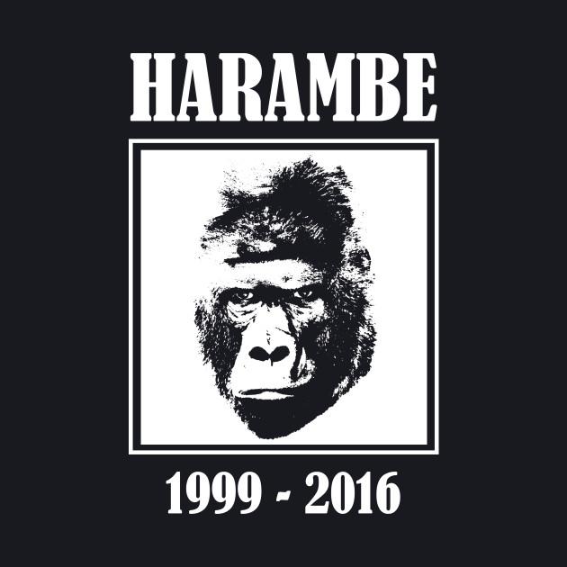 RIP HARAMBE 1999 2016