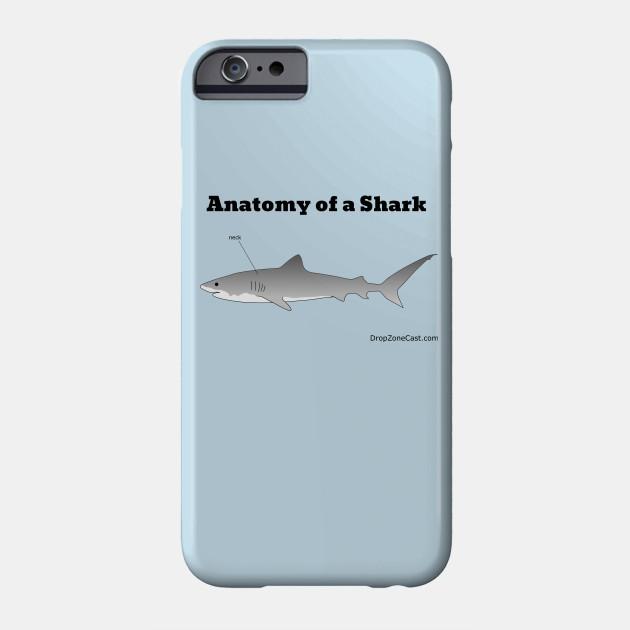 Anatomy of a Shark - Anatomy Of A Shark - Phone Case | TeePublic