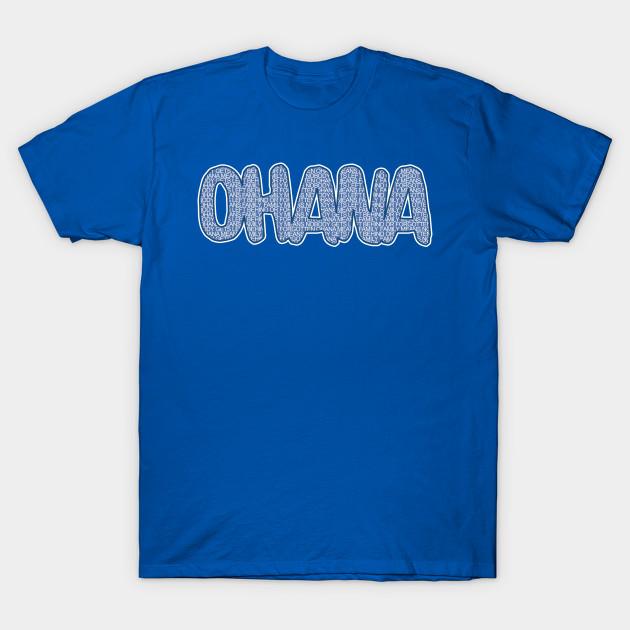 7bb244091 Ohana - Ohana Means Family - T-Shirt | TeePublic